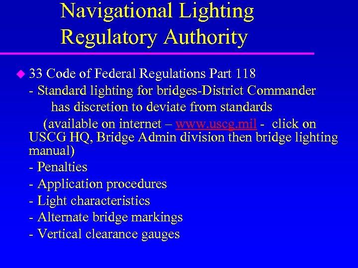 Navigational Lighting Regulatory Authority u 33 Code of Federal Regulations Part 118 - Standard