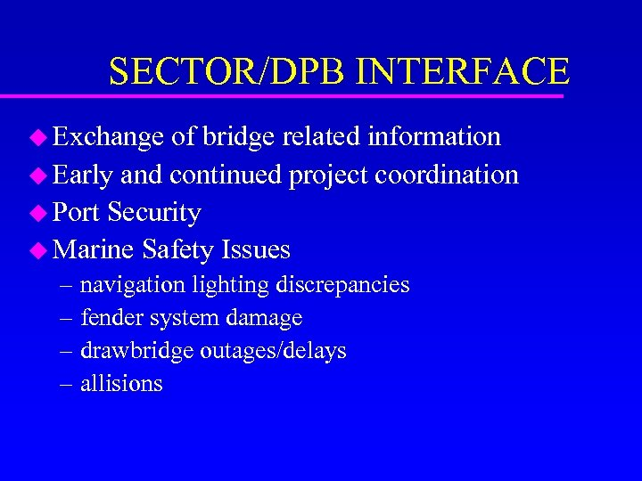 SECTOR/DPB INTERFACE u Exchange of bridge related information u Early and continued project coordination
