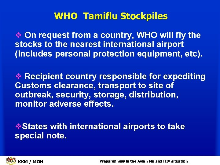 WHO Tamiflu Stockpiles v On request from a country, WHO will fly the stocks