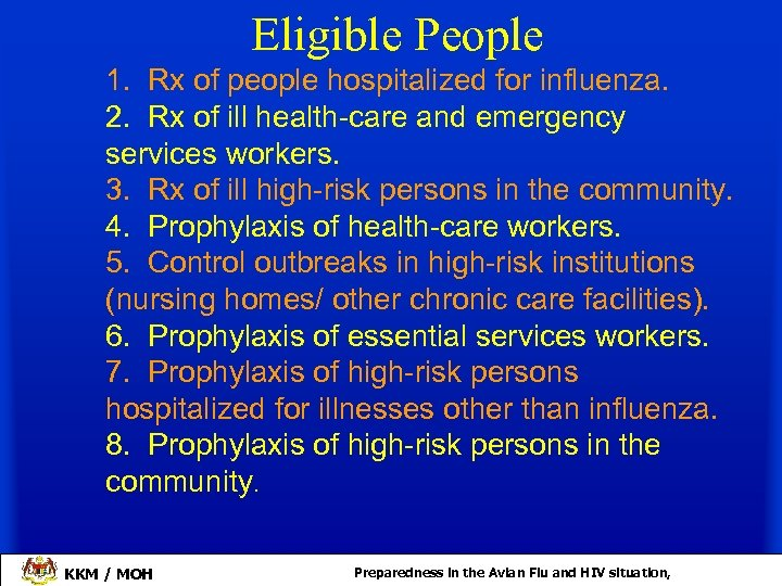 Eligible People 1. Rx of people hospitalized for influenza. 2. Rx of ill health-care