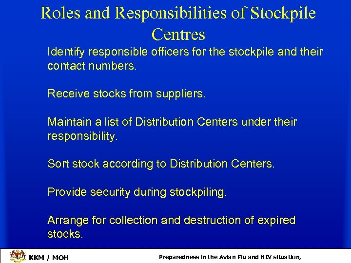 Roles and Responsibilities of Stockpile Centres Identify responsible officers for the stockpile and their