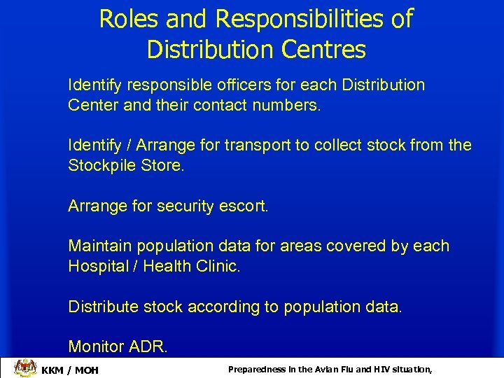 Roles and Responsibilities of Distribution Centres Identify responsible officers for each Distribution Center and
