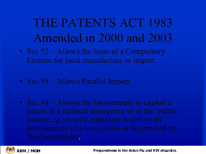 THE PATENTS ACT 1983 Amended in 2000 and 2003 • Sec 52 – Allows