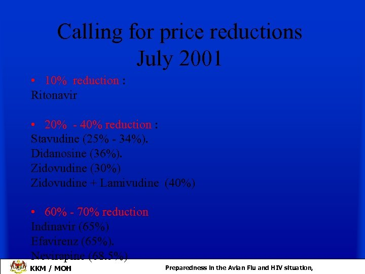 Calling for price reductions July 2001 • 10% reduction : Ritonavir • 20% -