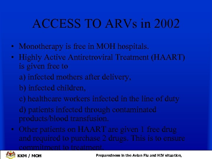 ACCESS TO ARVs in 2002 • Monotherapy is free in MOH hospitals. • Highly