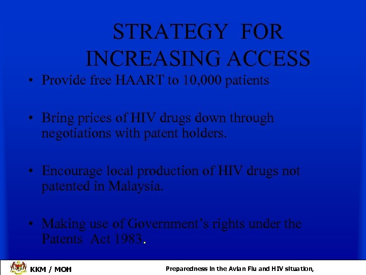 STRATEGY FOR INCREASING ACCESS • Provide free HAART to 10, 000 patients • Bring