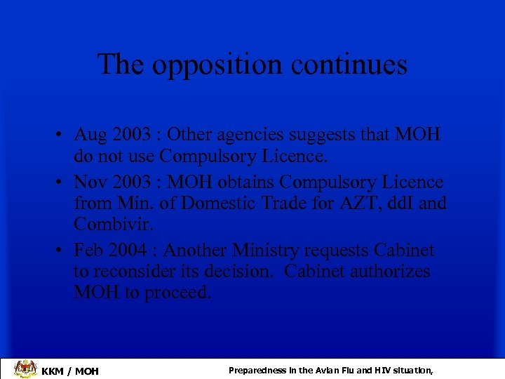 The opposition continues • Aug 2003 : Other agencies suggests that MOH do not