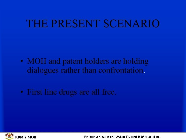 THE PRESENT SCENARIO • MOH and patent holders are holding dialogues rather than confrontation.