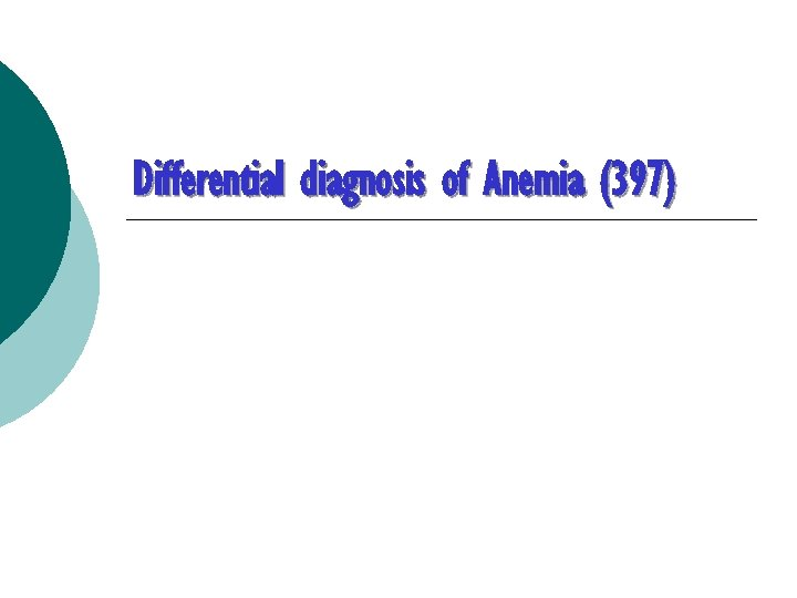 Differential diagnosis of Anemia (397)