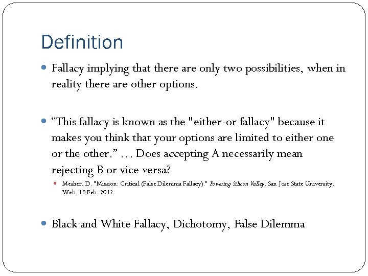 Definition Fallacy implying that there are only two possibilities, when in reality there are