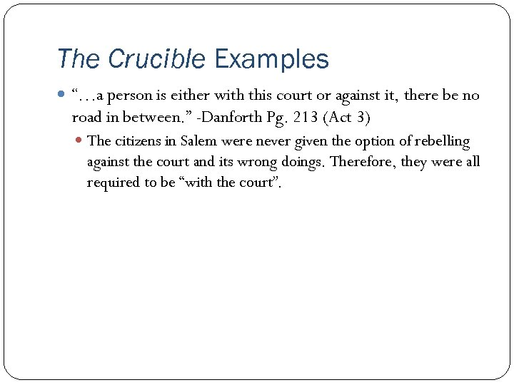 """The Crucible Examples """"…a person is either with this court or against it, there"""