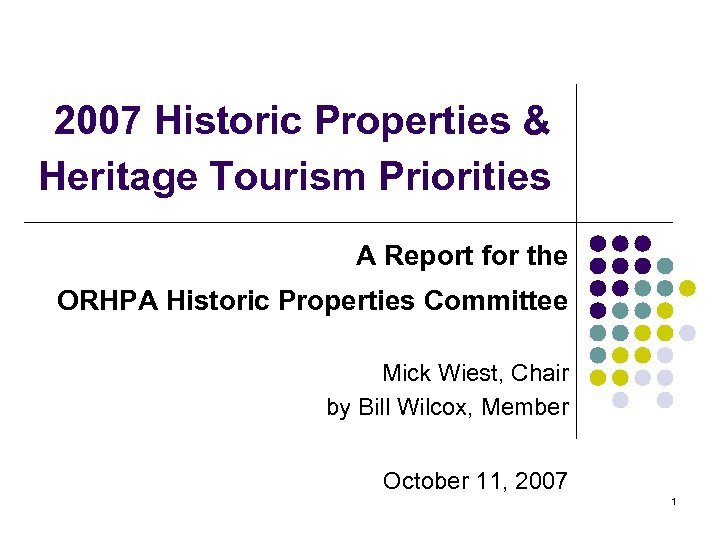 2007 Historic Properties & Heritage Tourism Priorities A Report for the ORHPA Historic Properties