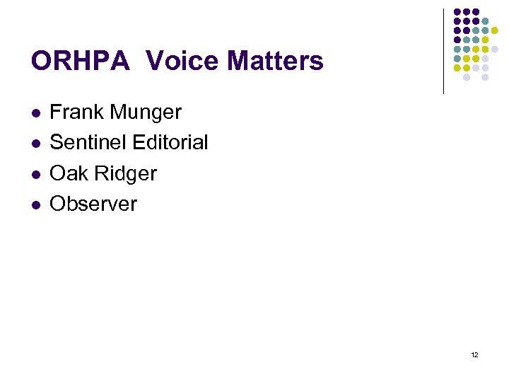 ORHPA Voice Matters l l Frank Munger Sentinel Editorial Oak Ridger Observer 12