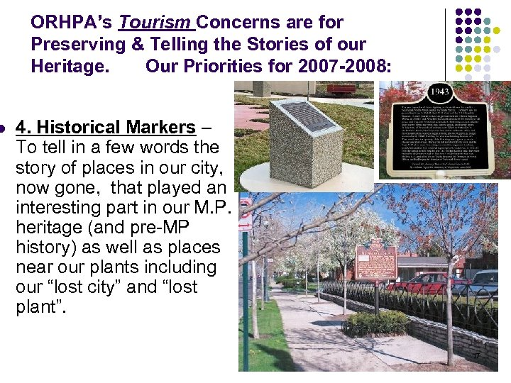 l ORHPA's Tourism Concerns are for Preserving & Telling the Stories of our Heritage.