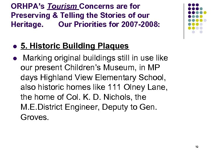ORHPA's Tourism Concerns are for Preserving & Telling the Stories of our Heritage. Our