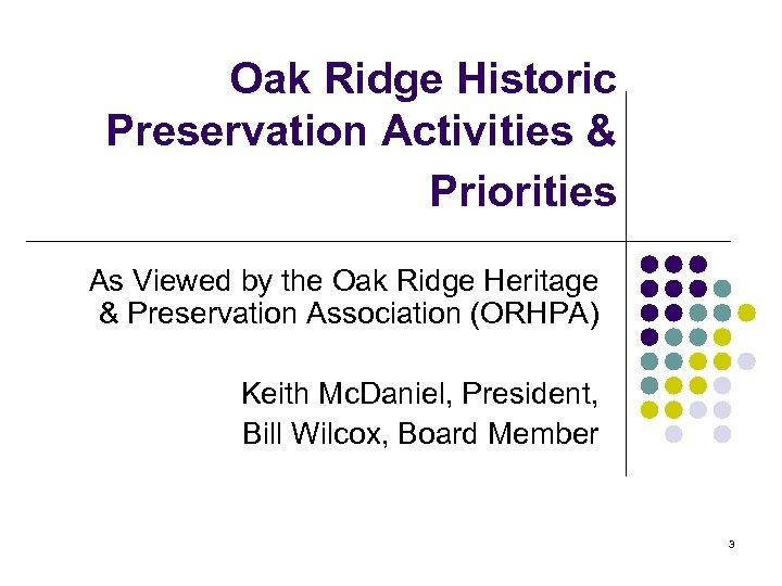 Oak Ridge Historic Preservation Activities & Priorities As Viewed by the Oak Ridge Heritage