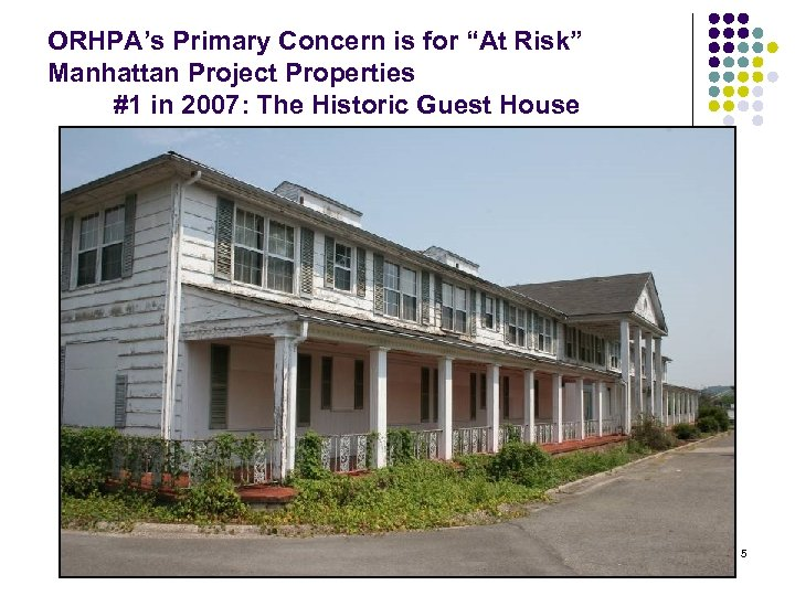 """ORHPA's Primary Concern is for """"At Risk"""" Manhattan Project Properties #1 in 2007: The"""