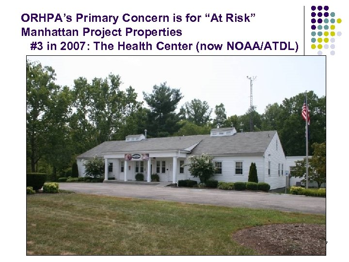"""ORHPA's Primary Concern is for """"At Risk"""" Manhattan Project Properties #3 in 2007: The"""