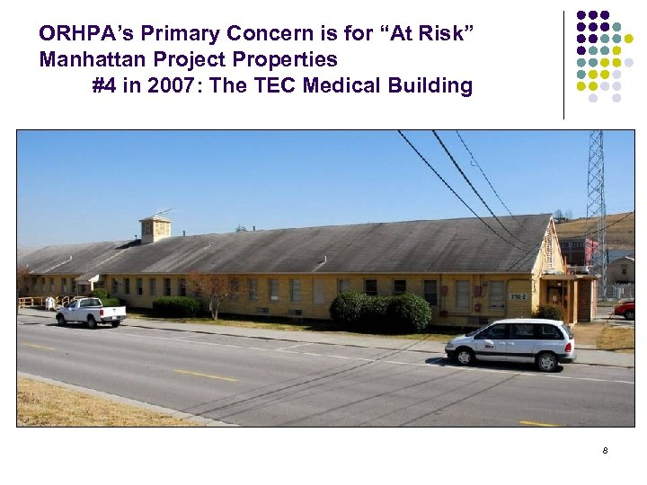 """ORHPA's Primary Concern is for """"At Risk"""" Manhattan Project Properties #4 in 2007: The"""