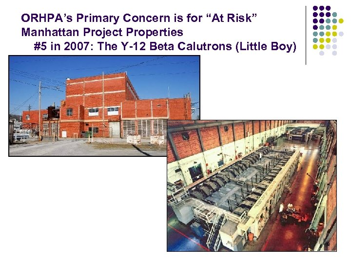"""ORHPA's Primary Concern is for """"At Risk"""" Manhattan Project Properties #5 in 2007: The"""