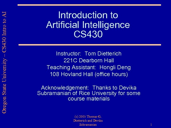 Oregon State University – CS 430 Intro to AI Introduction to Artificial Intelligence CS