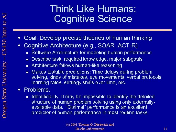 Oregon State University – CS 430 Intro to AI Think Like Humans: Cognitive Science