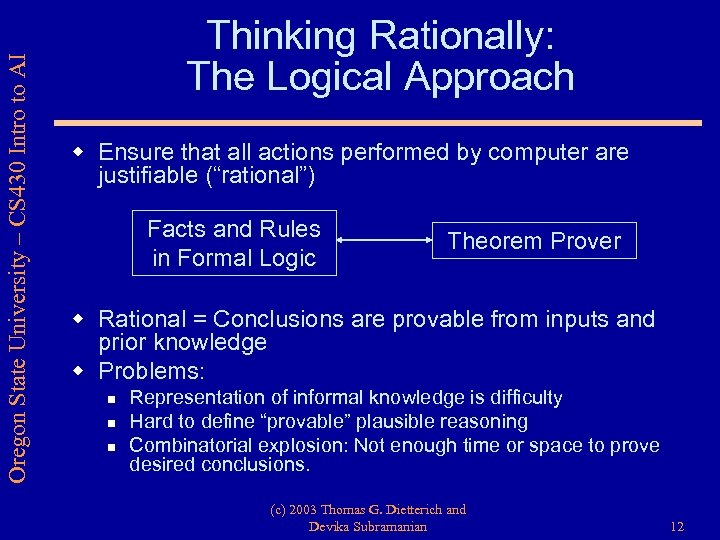 Oregon State University – CS 430 Intro to AI Thinking Rationally: The Logical Approach