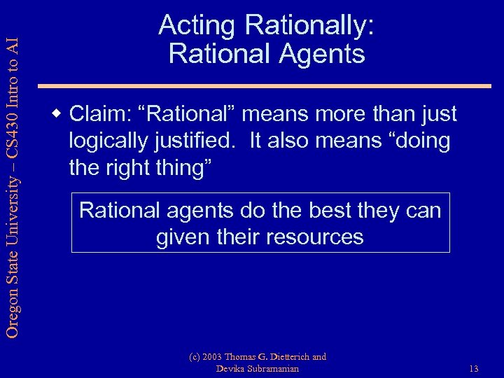 Oregon State University – CS 430 Intro to AI Acting Rationally: Rational Agents w