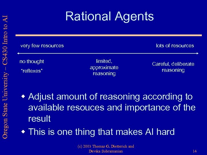 Oregon State University – CS 430 Intro to AI Rational Agents very few resources