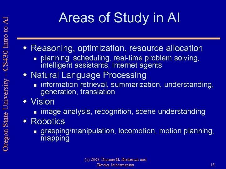 Oregon State University – CS 430 Intro to AI Areas of Study in AI