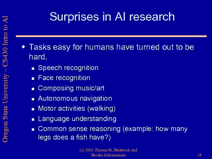 Oregon State University – CS 430 Intro to AI Surprises in AI research w