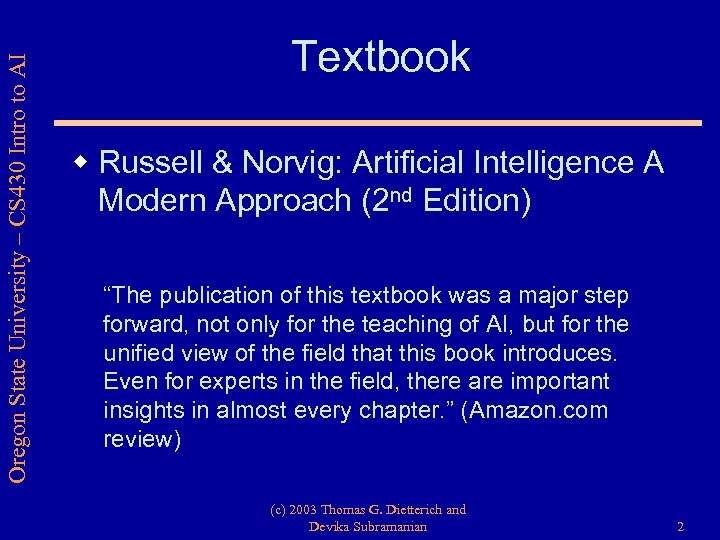 Oregon State University – CS 430 Intro to AI Textbook w Russell & Norvig: