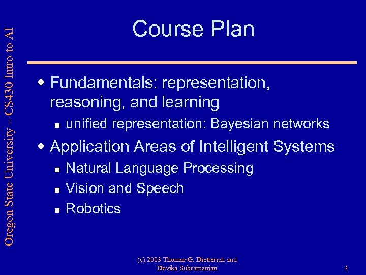 Oregon State University – CS 430 Intro to AI Course Plan w Fundamentals: representation,