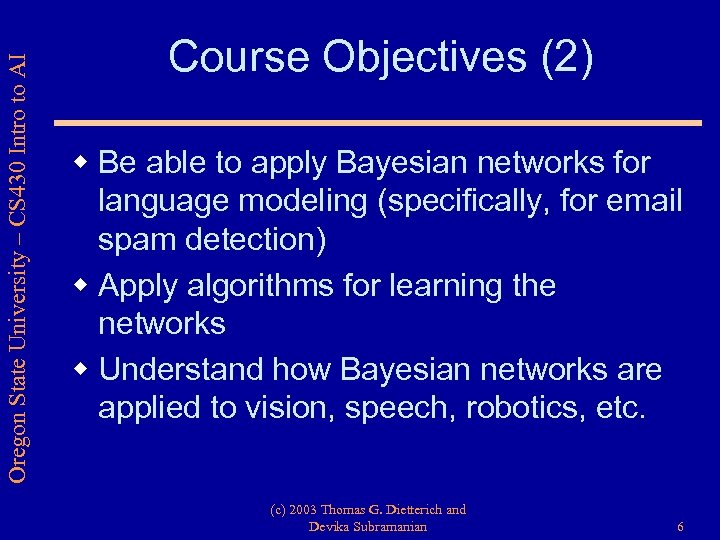 Oregon State University – CS 430 Intro to AI Course Objectives (2) w Be