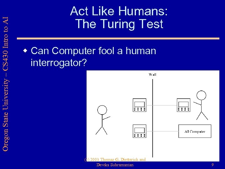 Oregon State University – CS 430 Intro to AI Act Like Humans: The Turing