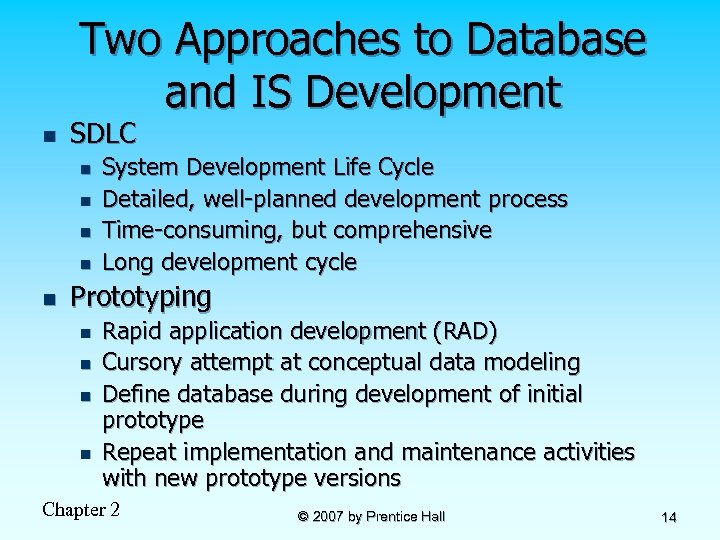 Two Approaches to Database and IS Development n SDLC n n n System Development
