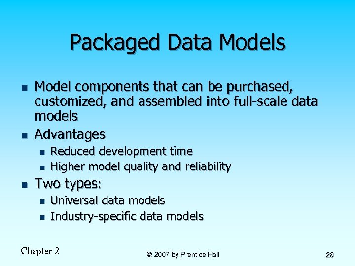 Packaged Data Models n n Model components that can be purchased, customized, and assembled