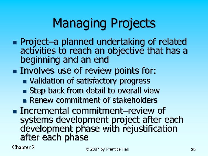 Managing Projects n n Project–a planned undertaking of related activities to reach an objective