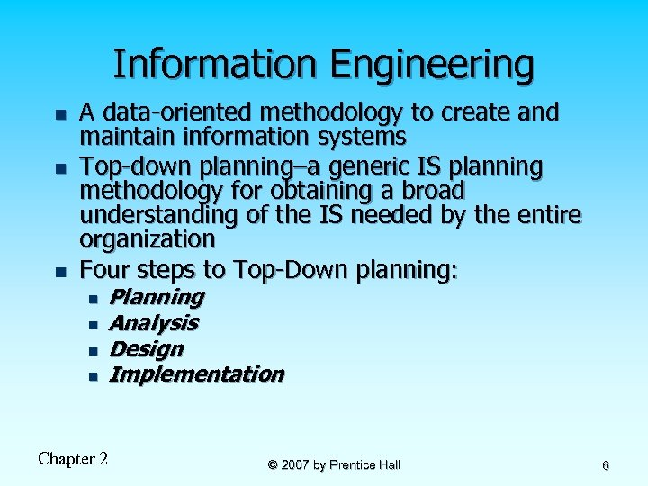 Information Engineering n n n A data-oriented methodology to create and maintain information systems