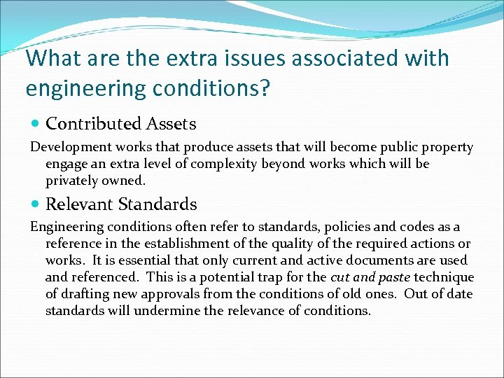 What are the extra issues associated with engineering conditions? Contributed Assets Development works that