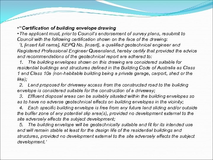 """• """"Certification of building envelope drawing • The applicant must, prior to Council's"""
