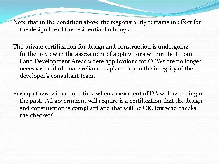 Note that in the condition above the responsibility remains in effect for the design