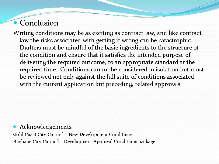 Conclusion Writing conditions may be as exciting as contract law, and like contract