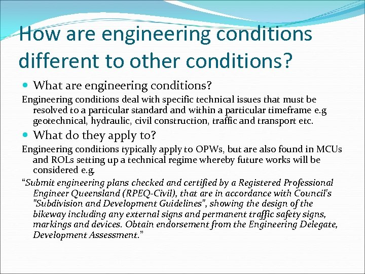 How are engineering conditions different to other conditions? What are engineering conditions? Engineering conditions