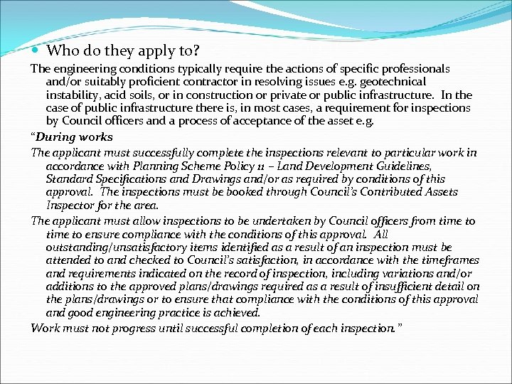 Who do they apply to? The engineering conditions typically require the actions of