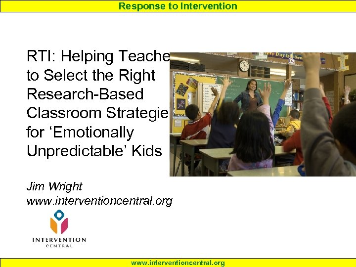 Response to Intervention RTI: Helping Teachers to Select the Right Research-Based Classroom Strategies for