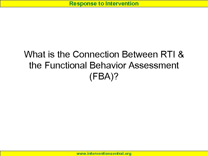 Response to Intervention What is the Connection Between RTI & the Functional Behavior Assessment