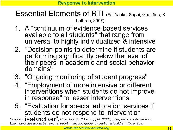 Response to Intervention Essential Elements of RTI (Fairbanks, Sugai, Guardino, & Lathrop, 2007) 1.