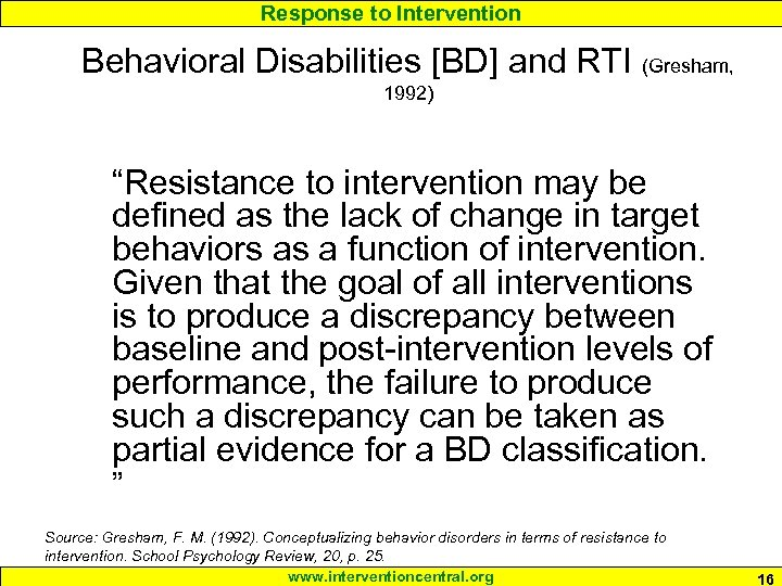 """Response to Intervention Behavioral Disabilities [BD] and RTI (Gresham, 1992) """"Resistance to intervention may"""