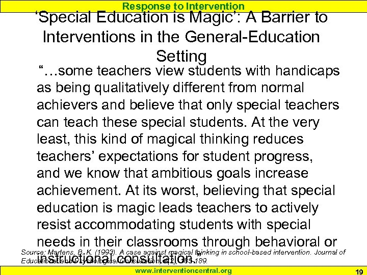 Response to Intervention 'Special Education is Magic': A Barrier to Interventions in the General-Education